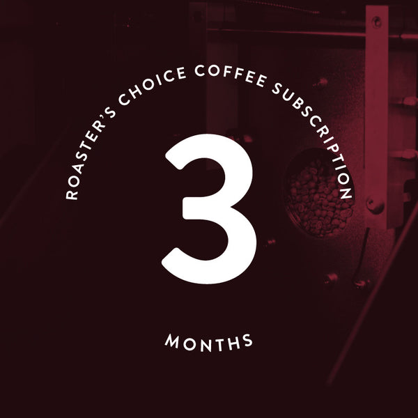 Roaster's Choice Gift Subscription: 3 Months