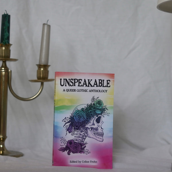 Unspeakable Anthology edited by Celine Frohn