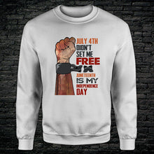 Load image into Gallery viewer, Juneteenth Is My Independence Day Shirt