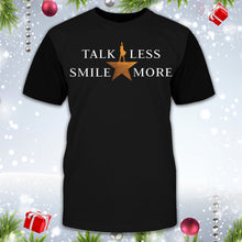 Load image into Gallery viewer, Talk Less Smile More Shirt