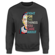 Load image into Gallery viewer, RBG Fight For Things Shirt