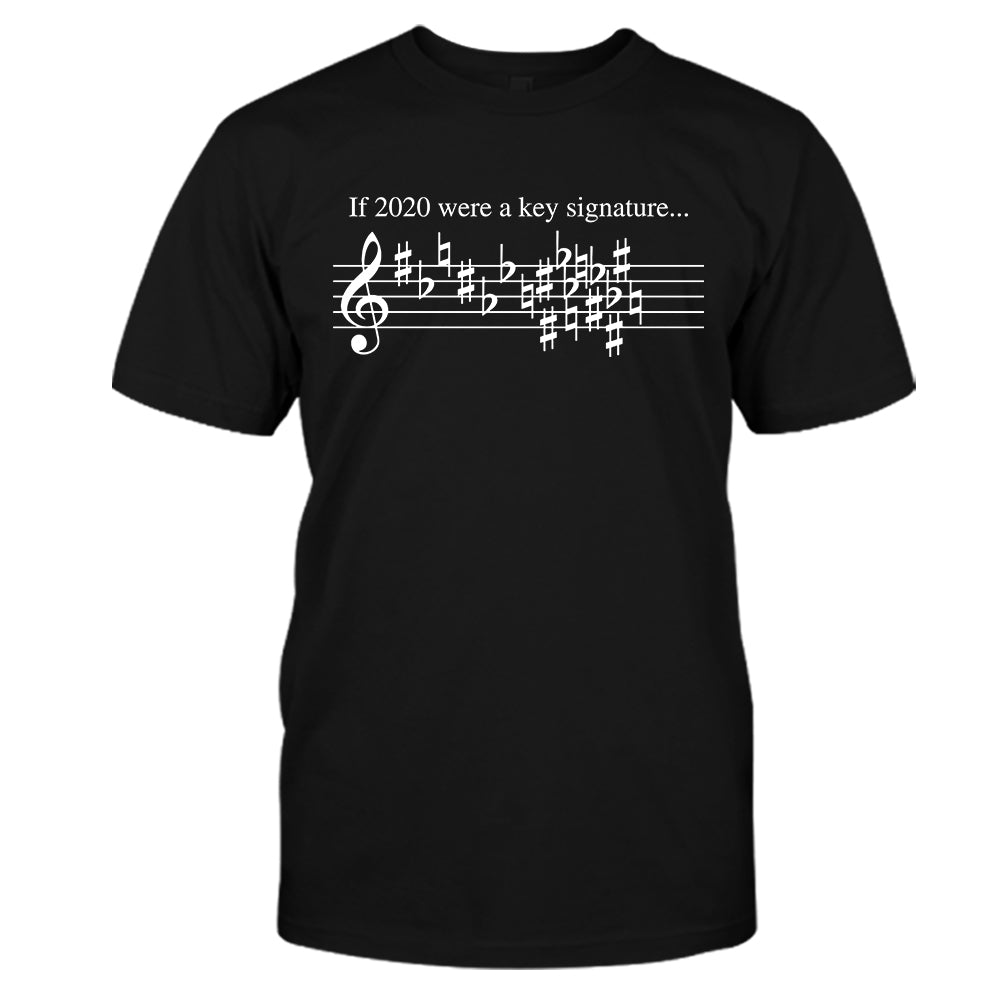 If 2020 Were Key Signature Funny Shirt