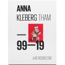 Load image into Gallery viewer, ANNA KLEBERG THAM: 99-19 A RETROSPECTIVE