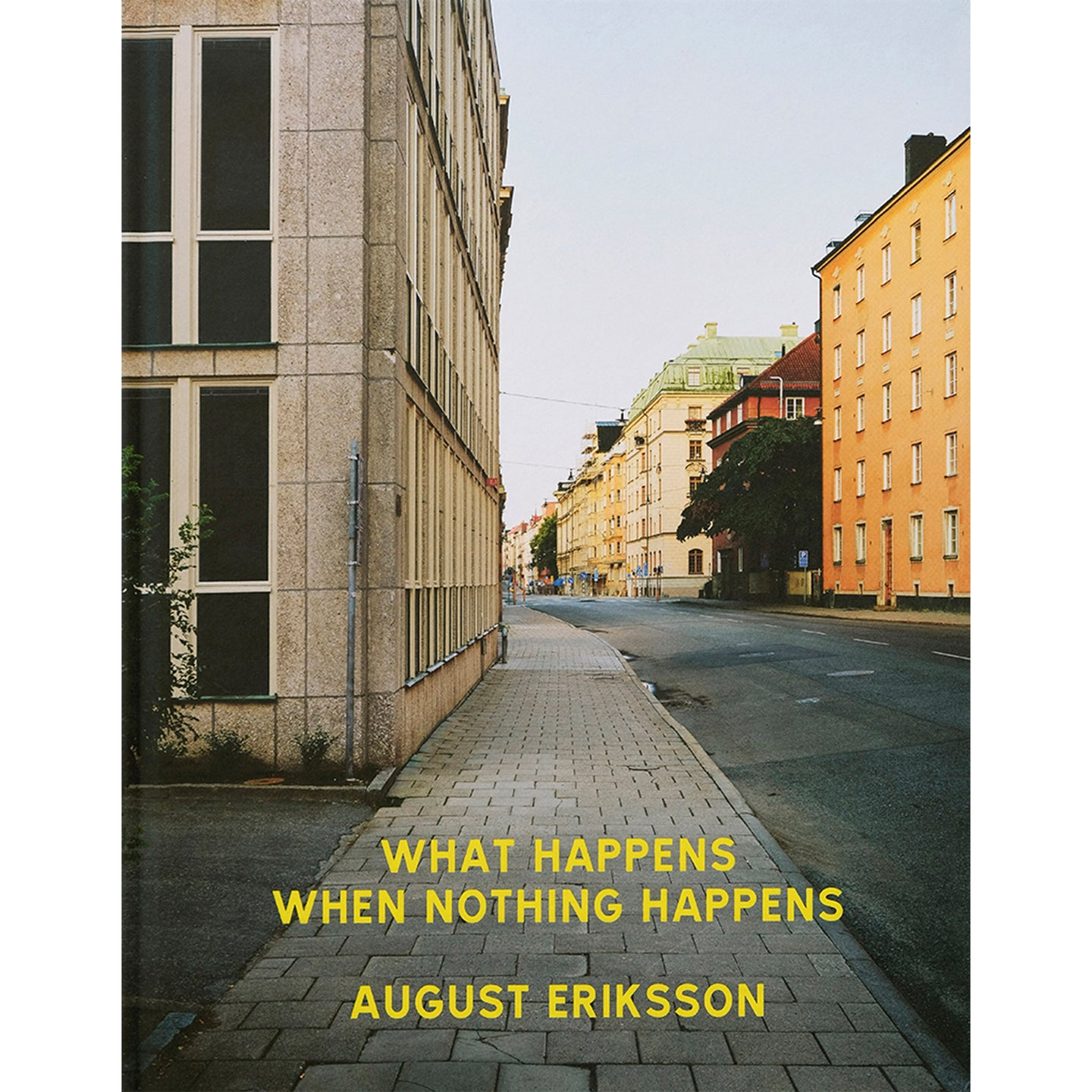 AUGUST ERIKSSON: WHAT HAPPENS WHEN NOTHING HAPPENS