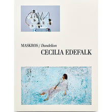 Load image into Gallery viewer, CECILIA EDEFALK: MASKROS / DANDELION
