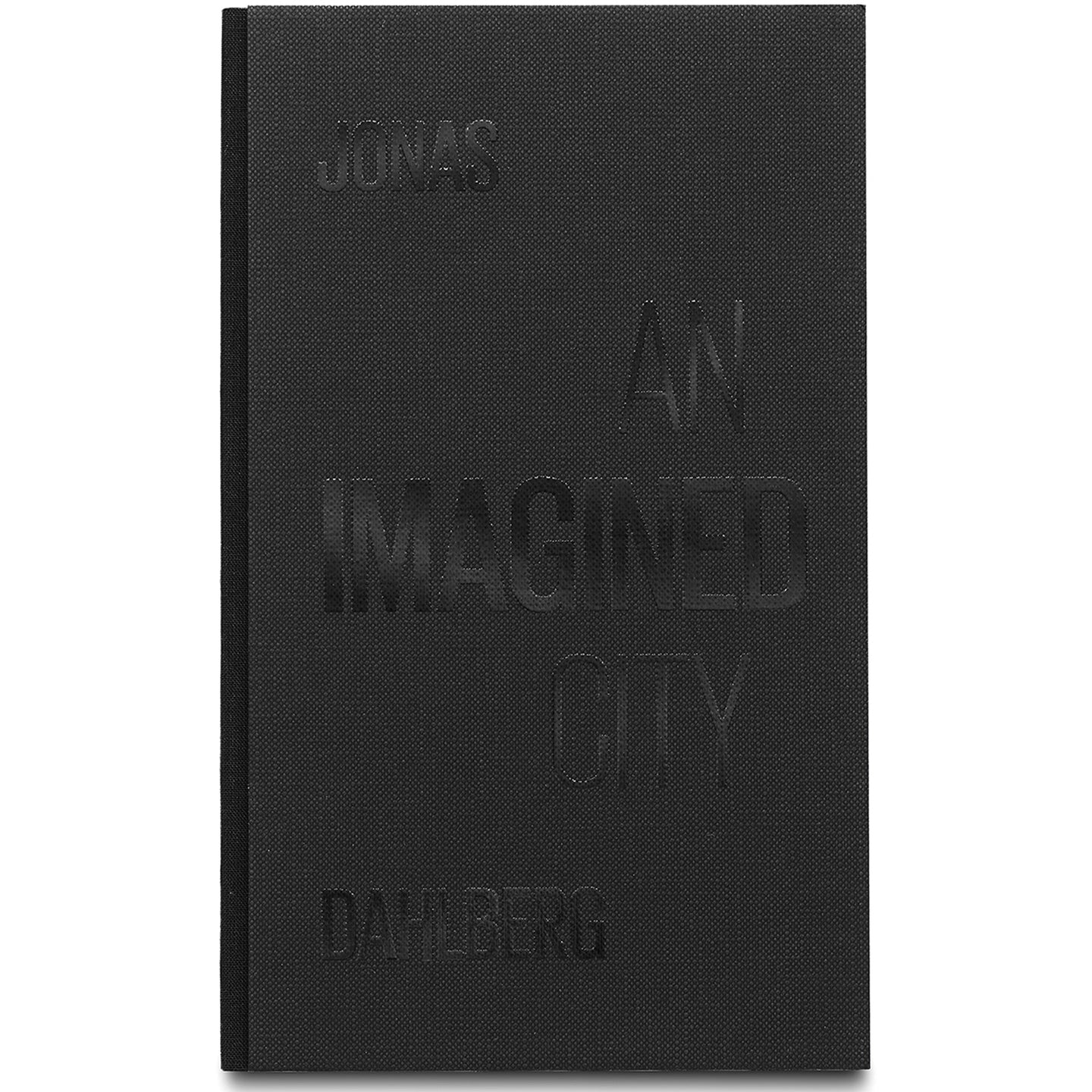 JONAS DAHLBERG: AN IMAGINED CITY
