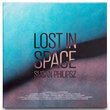 Load image into Gallery viewer, SUSAN PHILIPSZ: LOST IN SPACE