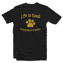 Carica l'immagine nel visualizzatore di Gallery, Life Is Good - A Dog Makes It Better