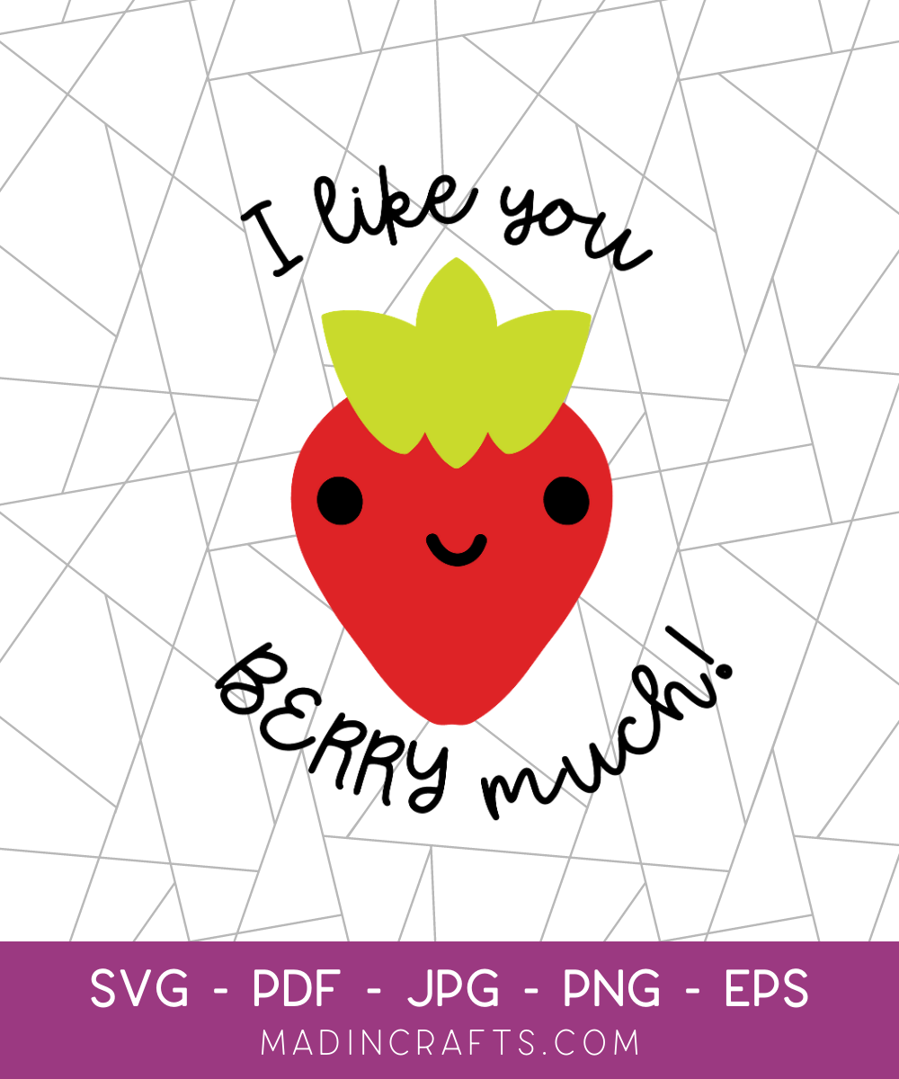 I Like You Berry Much SVG File