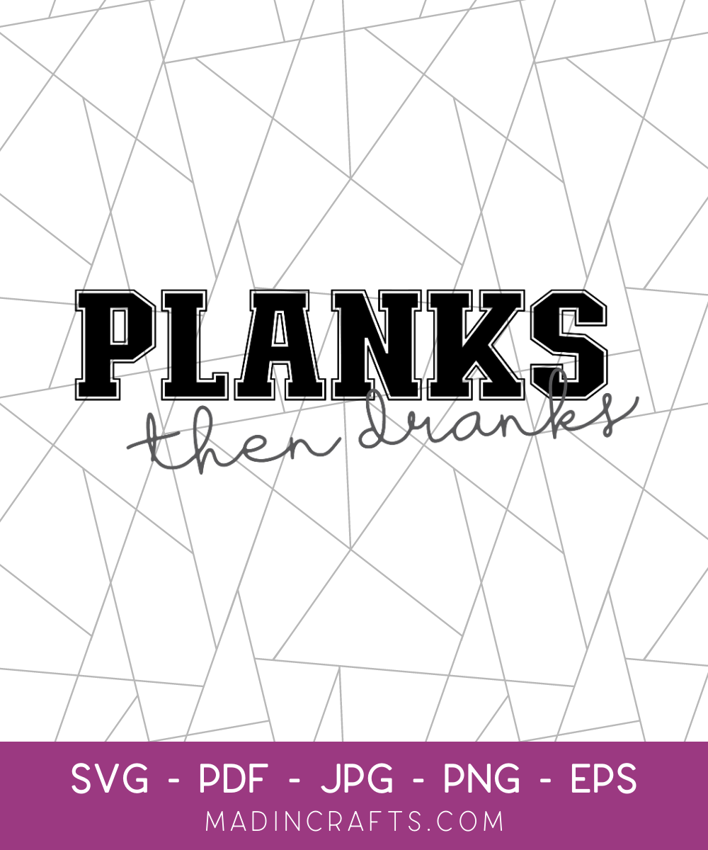 Planks Then Dranks SVG