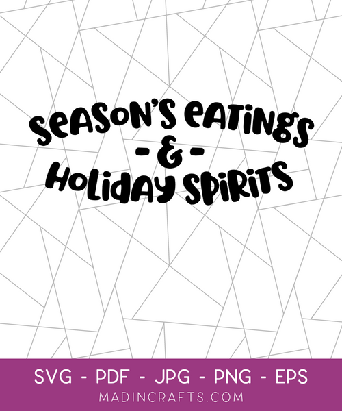 Season's Eatings & Holiday Greetings SVG File