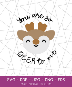 You are so DEER to Me SVG File