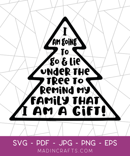Lie Under the Tree to Remind My Family I Am a Gift SVG File