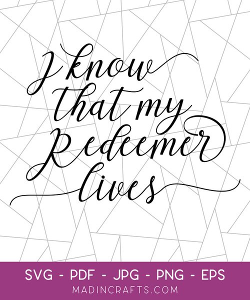I Know My Redeemer Lives SVG File