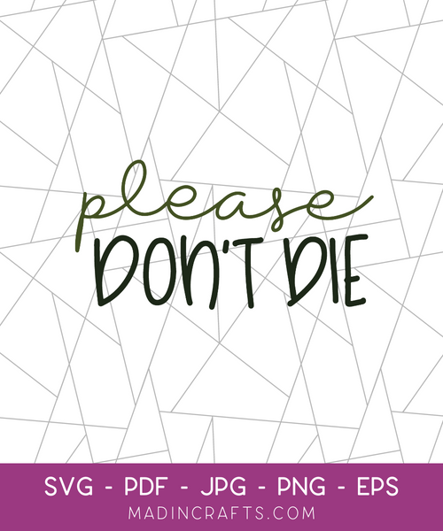Please Don't Die... SVG File
