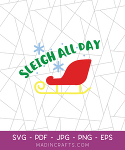 Sleigh All Day SVG File