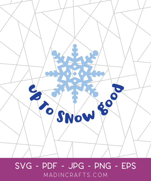 Up to Snow Good SVG File