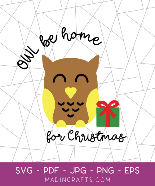 Owl Be Home for Christmas SVG File