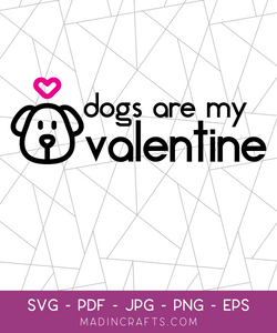 Dogs Are My Valentine SVG File