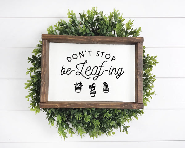 Don't Stop BeLEAFing SVG File