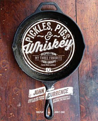 Pickles, Pigs & Whiskey by Chef John Currence
