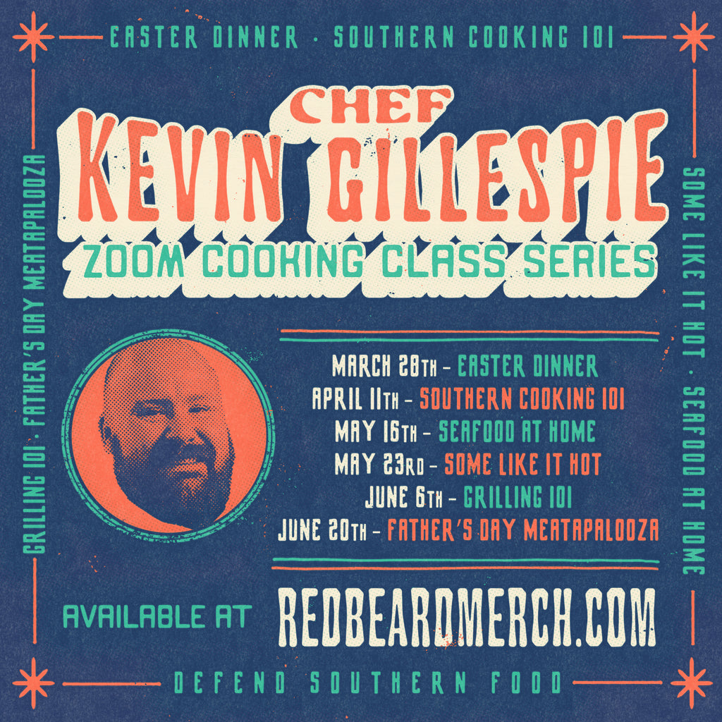 Chef Kevin Gillespie Zoom Cooking Classes - 6 Class Series - Spring 2021