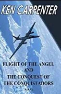 Flight Of The Angel And The Conquest Of The Conquistadors - Part 2
