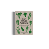 Eat your greens plant based recipes book by gestalten