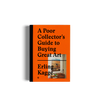 A Poor Collector's Guide to Buying Great Art Erling Kagge Book Gestalten