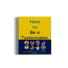 How to be a Tastemaker by gestalten and Semaine Magazine