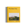 The Ideal City - Exploring Urban Futures by SPACE10 and gestalten