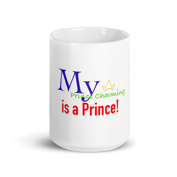 My Prince Charming is a Prince! LGBTQ Mug