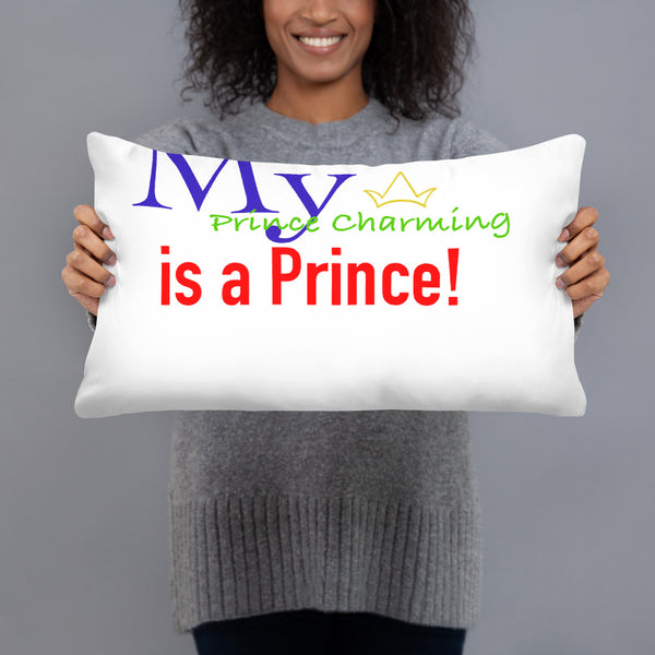 My Prince Charming is a Prince! Pillow
