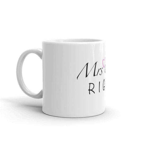 Mrs Always Right! Mug