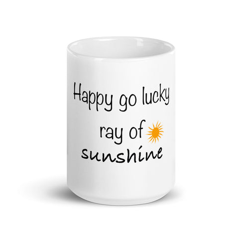 Happy Go Lucky Ray of Sunshine! Mug