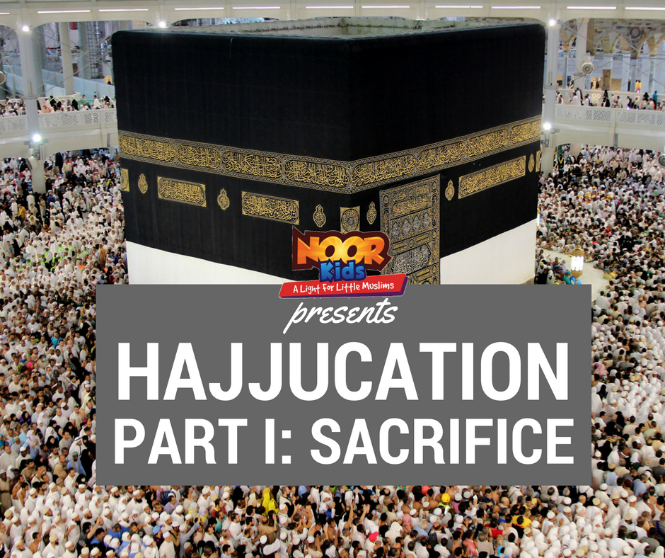 Hajjucation Part I: Sacrifice