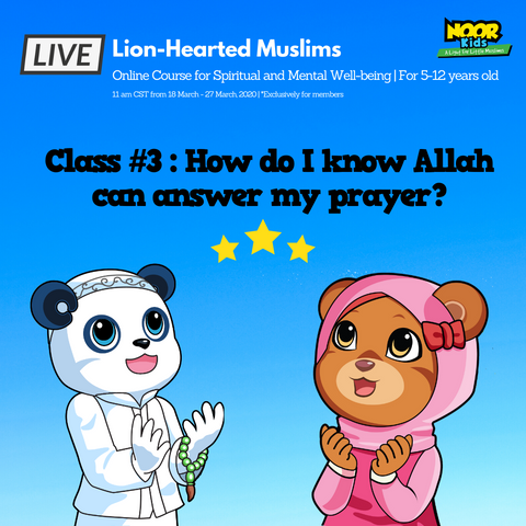 Lion-Hearted Muslims Online program - Noor Kids - How do I know Allah can answer my prayer