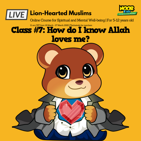 Lion-Hearted Muslims Online program - Noor Kids - How do I know Allah loves me
