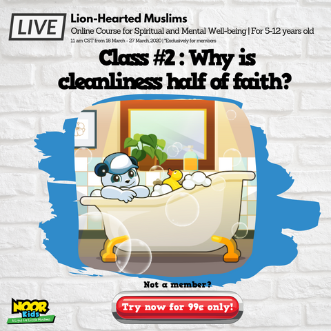 Lion-Hearted Muslims Online program - Noor Kids -  Why is cleanliness half of faith
