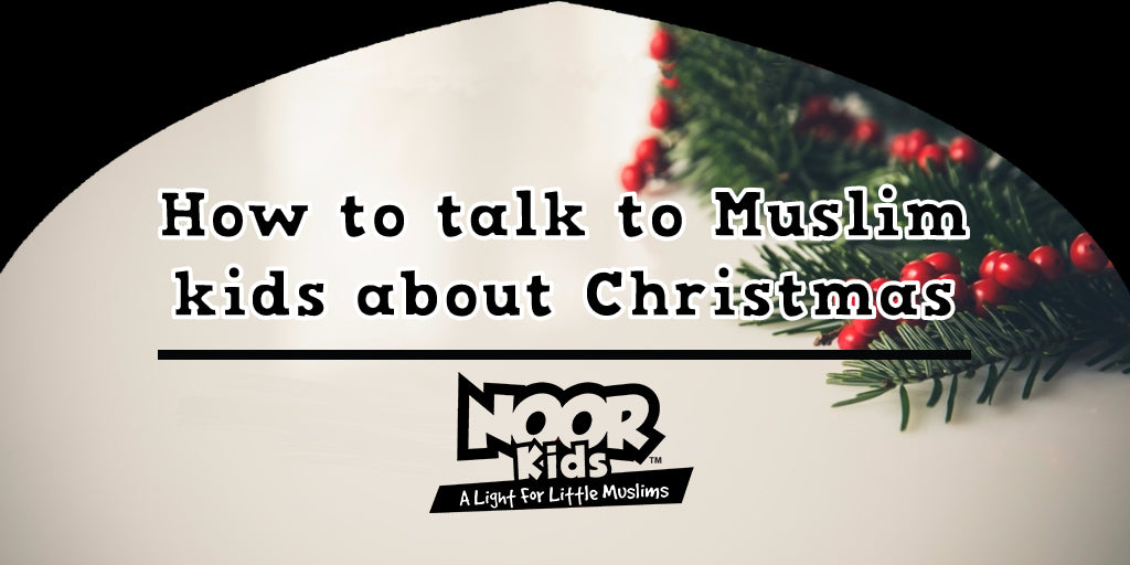 [Guide] How to talk to Muslim kids about Christmas