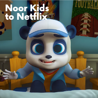 Noor Kids to Netflix