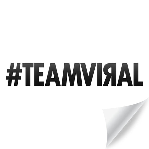 #TEAMVIRAL Sticker [Available in 3 sizes]
