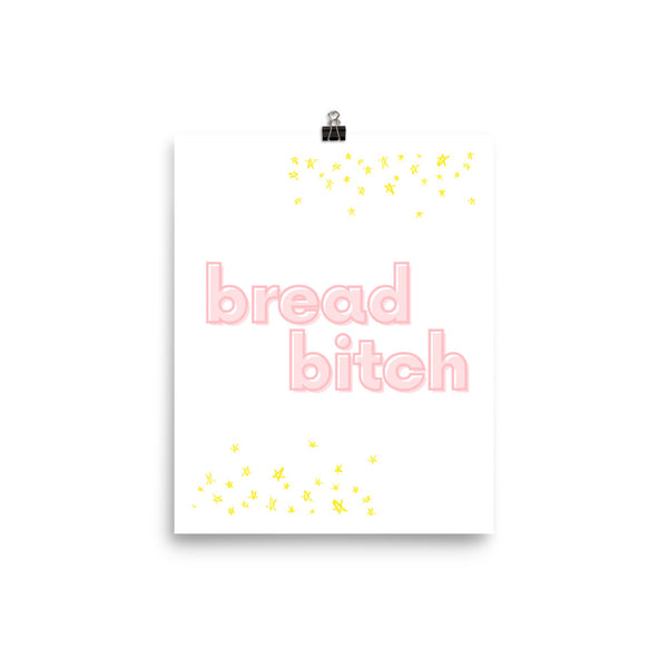 Bread Bitch Poster