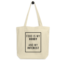 Load image into Gallery viewer, Food is my Hobby Tote