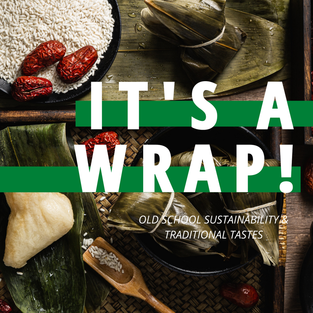 It's a Wrap! Old-School Sustainability & Traditional Tastes