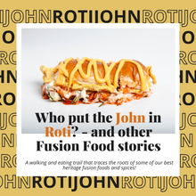 Load image into Gallery viewer, Who put the John in Roti? And other Fusion Food stories