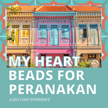 Load image into Gallery viewer, My Heart Beads For Peranakan: A Joo Chiat Experience