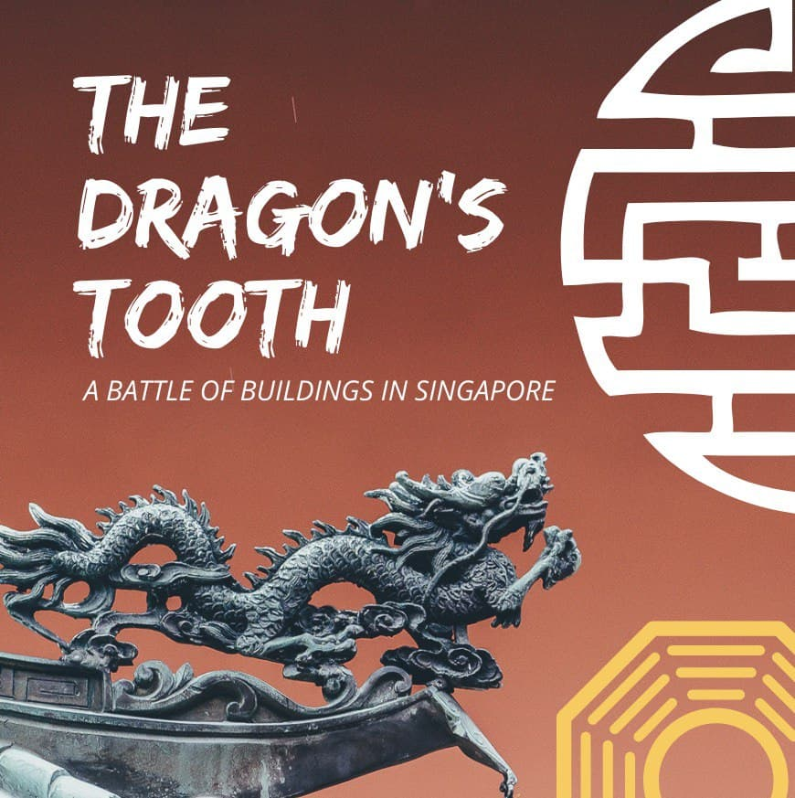 The Dragons Tooth: A Battle of Buildings in Singapore