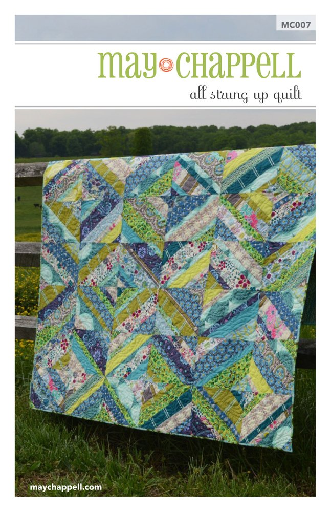All Strung Up Quilt Pattern by May Chappell