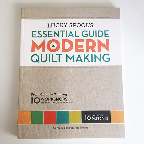 Essential Guide to Modern Quilting Making